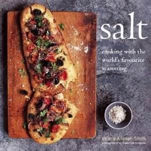 SALT  Cooking with the worlds favorite seasoning